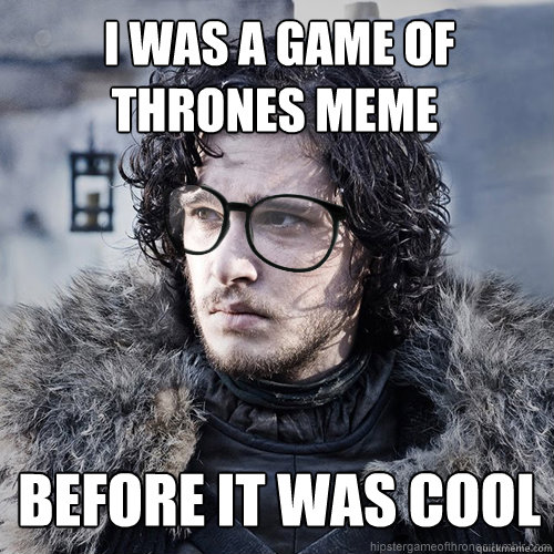 game of thrones memes hipster - photo #7