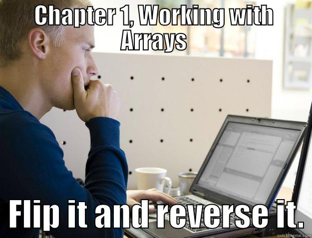 CHAPTER 1, WORKING WITH ARRAYS   FLIP IT AND REVERSE IT. Programmer