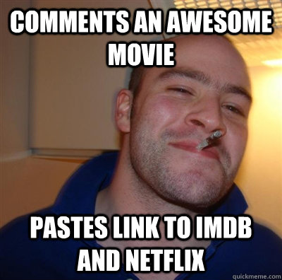 Comments an awesome movie Pastes link to imdb and netflix - Comments an awesome movie Pastes link to imdb and netflix  GGG plays SC