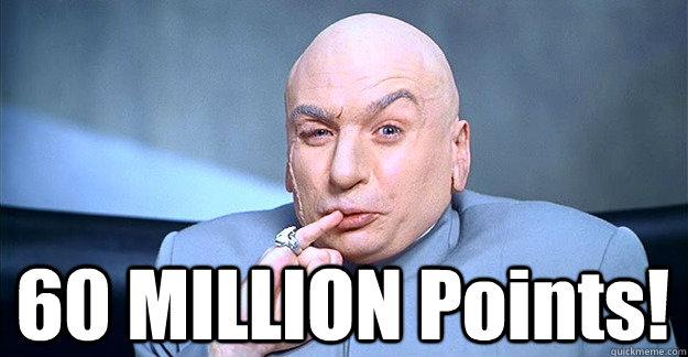 60 MILLION Points!