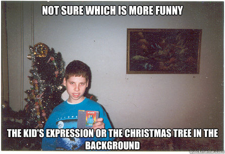 Not Sure Which Is More Funny The Kid S Expression Or The Christmas