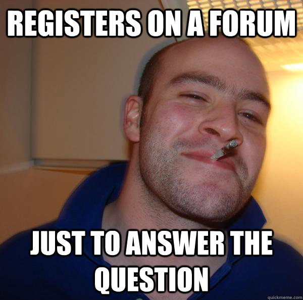 Registers on a forum just to answer the question - Registers on a forum just to answer the question  Misc