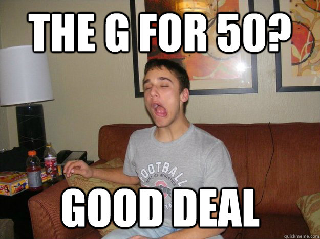 The G For 50? good Deal