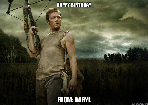Happy Birthday From Daryl Dixon