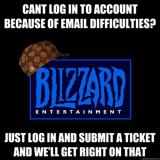 cant log in to account because of email difficulties? just log in and submit a ticket and we'll get right on that