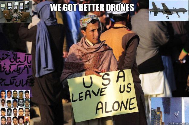 we got better drones  - we got better drones   Misc