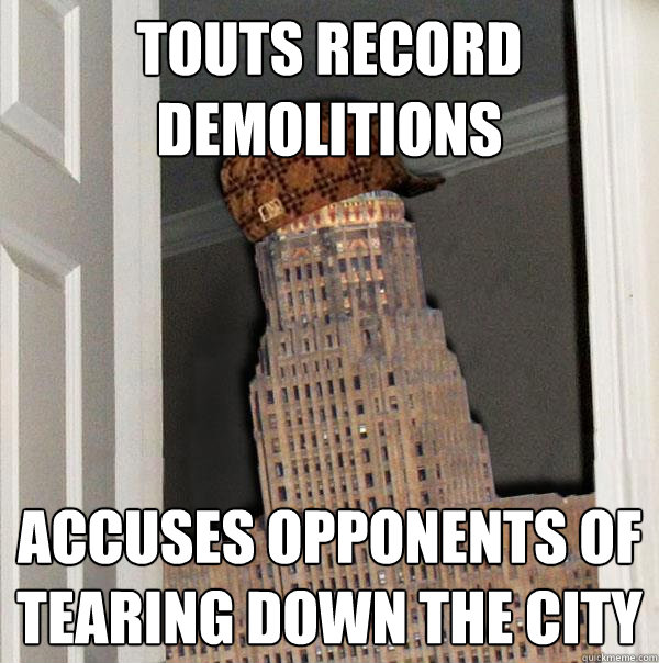 touts record demolitions accuses opponents of tearing down the city