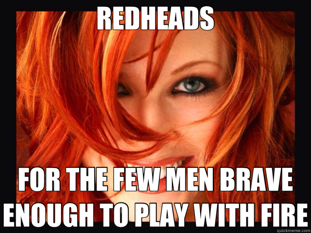 Redhead on fire want