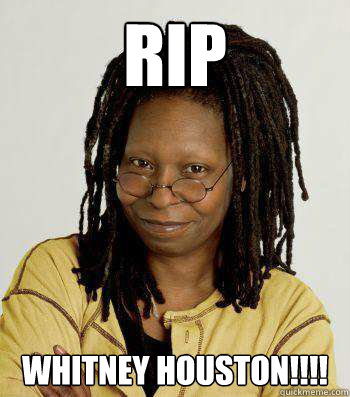 RIP WHITNEY HOUSTON!!!!