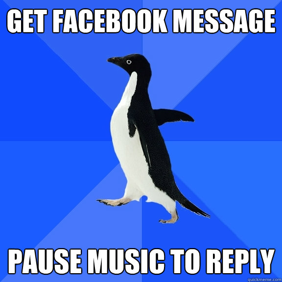 Get Facebook message Pause Music to reply - Get Facebook message Pause Music to reply  Socially Awkward Penguin