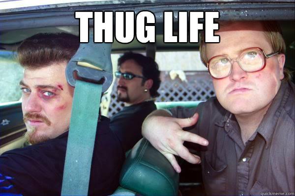 Thug Life memes | quickmeme