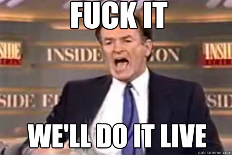 fuck it we'll do it live - fuck it we'll do it live  Fuck It Bill OReilly