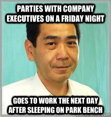 parties with company executives on a friday night goes to work the next day after sleeping on park bench - parties with company executives on a friday night goes to work the next day after sleeping on park bench  Overly Dedicated Japanese Employee