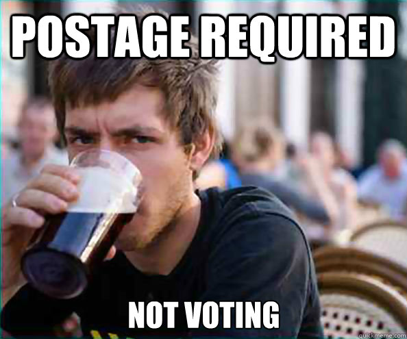 Postage required  Not Voting - Postage required  Not Voting  Lazy College Senior