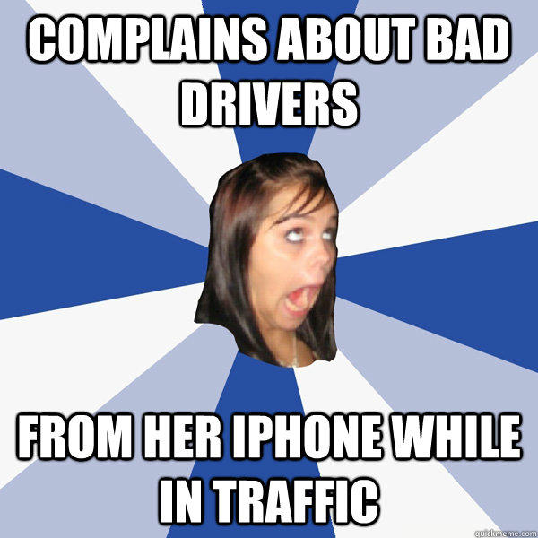 Complains about bad drivers from her iphone while in traffic - Complains about bad drivers from her iphone while in traffic  Annoying Facebook Girl