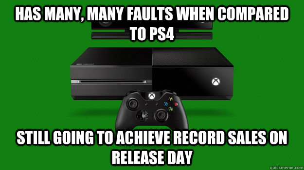 has many, many faults when compared to ps4 still going to achieve record sales on release day - has many, many faults when compared to ps4 still going to achieve record sales on release day  Misc
