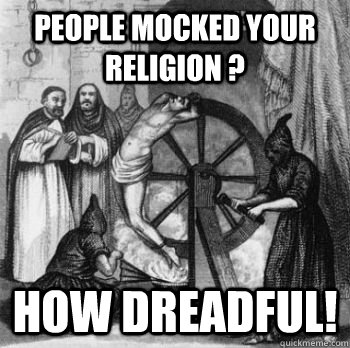 people mocked your religion ? how dreadful!