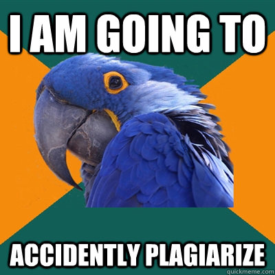 I am going to accidently plagiarize - I am going to accidently plagiarize  Paranoid Parrot