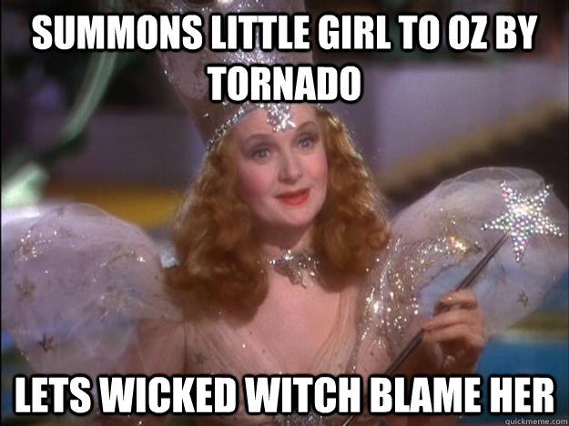 Summons little girl to Oz by tornado lets wicked witch blame her
