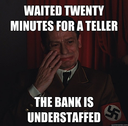 Bank Tellers Will Agree : AdviceAnimals