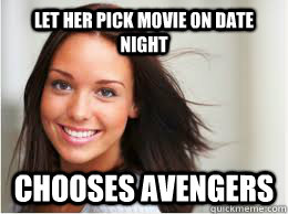 Let Her pick movie on date night chooses avengers  - Let Her pick movie on date night chooses avengers   Date night the right way
