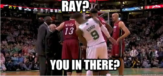 RAY? YOU IN THERE?