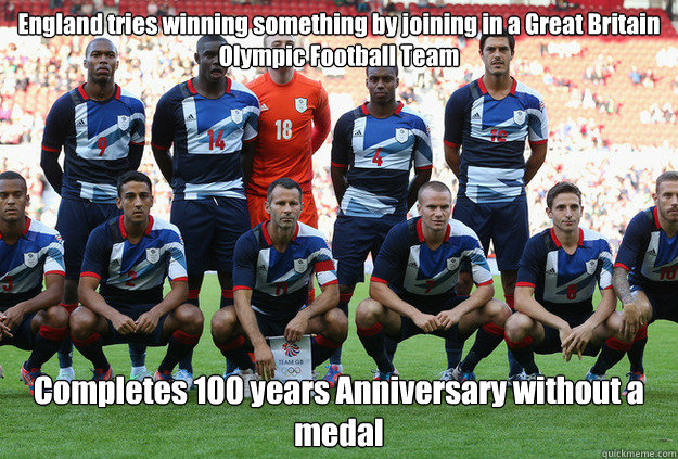 England tries winning something by joining in a Great Britain Olympic Football Team Completes 100 years Anniversary without a medal - England tries winning something by joining in a Great Britain Olympic Football Team Completes 100 years Anniversary without a medal  Team GB
