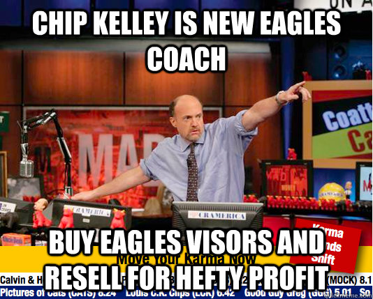 Chip kelley is new eagles coach buy eagles visors and resell for hefty profit - Chip kelley is new eagles coach buy eagles visors and resell for hefty profit  Mad Karma with Jim Cramer