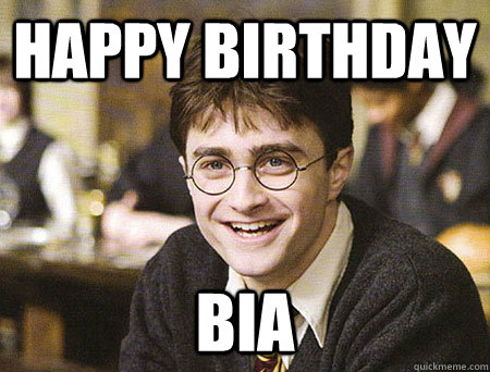 happy birthday BIA - happy birthday BIA  Good Guy Harry Potter