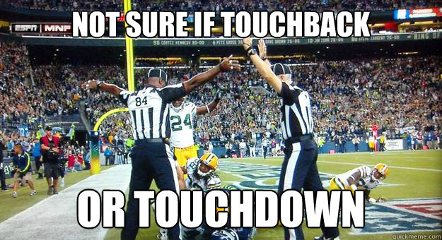 Not sure if touchback or touchdown