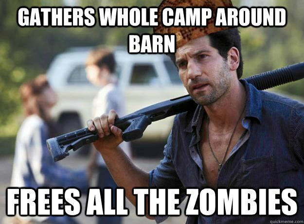 Gathers whole camp around barn FREEs all the zombies