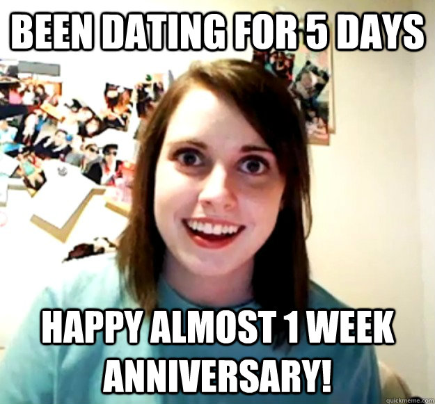 been dating for 5 days happy almost 1 week anniversary