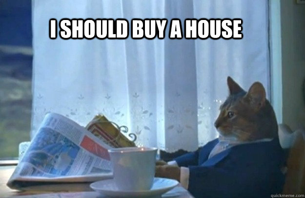 I should buy a house - I should buy a house  Misc