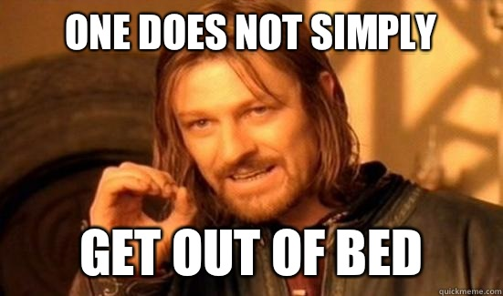 One Does Not Simply Get out of bed - One Does Not Simply Get out of bed  Misc