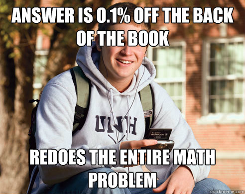 Answer is 0.1% off the back of the book Redoes the entire math problem - Answer is 0.1% off the back of the book Redoes the entire math problem  College Freshman