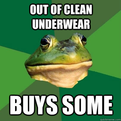 Out of clean underwear buys some - Out of clean underwear buys some  Foul Bachelor Frog