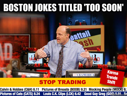 Boston jokes titled 'Too soon'