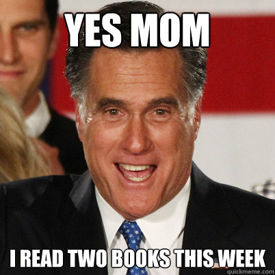 YES MOM I READ TWO BOOKS THIS WEEK - YES MOM I READ TWO BOOKS THIS WEEK  The lying meme
