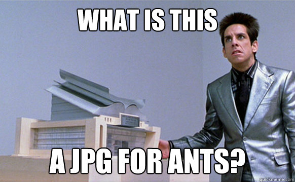 What is this A JPG FOR ANTS? - What is this A JPG FOR ANTS?  Planetside Zoolander