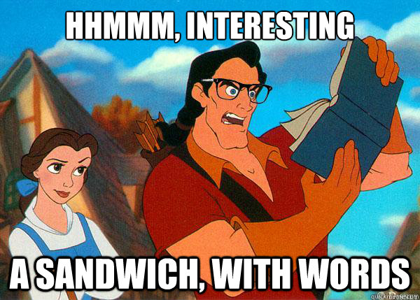 hhmmm, interesting A sandwich, with words  Hipster Gaston