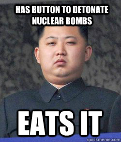 EATS IT HAS BUTTON TO DETONATE NUCLEAR BOMBS