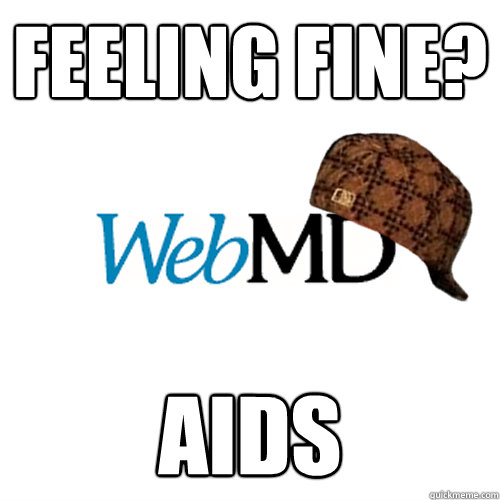 feeling fine? aids  Scumbag WebMD