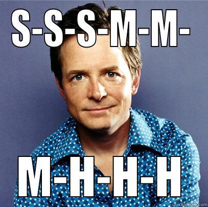 S-S-S-M-M- M-H-H-H Awesome Michael J Fox