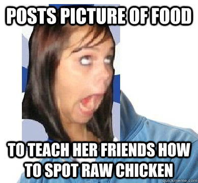 Posts Picture of Food To teach her friends how to spot raw chicken - Posts Picture of Food To teach her friends how to spot raw chicken  Misunderstood Facebook Girl