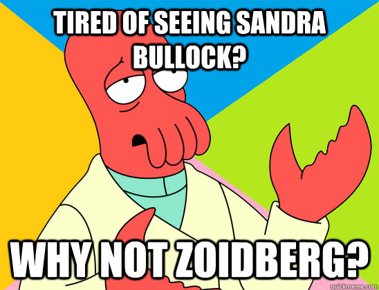 Tired of seeing sandra bullock? why not zoidberg? - Tired of seeing sandra bullock? why not zoidberg?  Misc