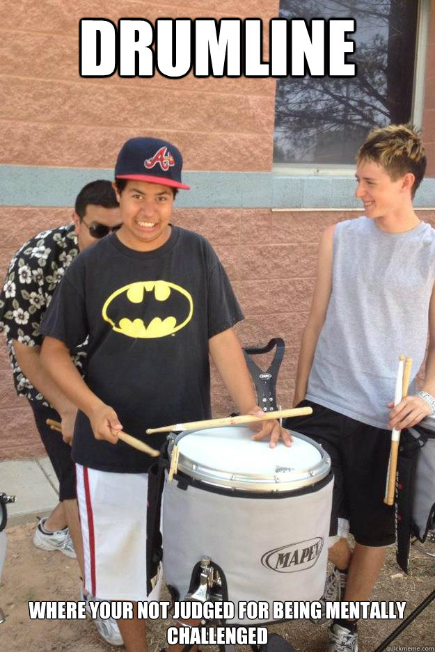 Drumline Where your not judged for being mentally challenged - Drumline Where your not judged for being mentally challenged  Mentally Challenged Drummers