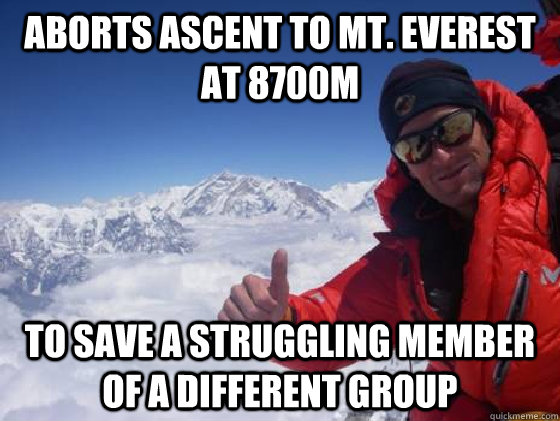 Aborts ascent to Mt. Everest at 8700m To save a struggling member of a different group - Aborts ascent to Mt. Everest at 8700m To save a struggling member of a different group  Good Guy Rupert Hauer