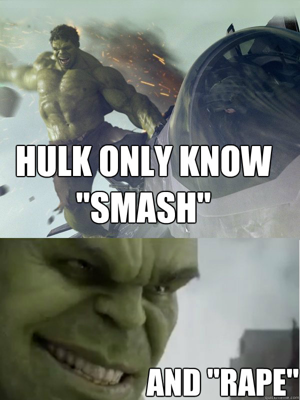What If The Incredible Hulk Was A Bisexual Rapist
