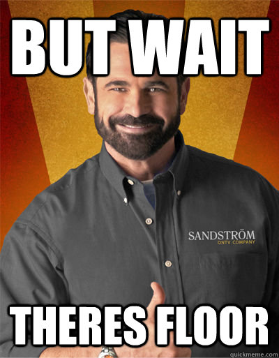 but wait Theres Floor - but wait Theres Floor  Billy Mays