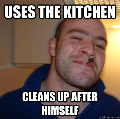 uses the kitchen cleans up after himself